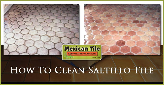 How To Clean Saltillo Tile